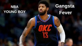 PG | NBA Youngboy - Gangsta Fever HD