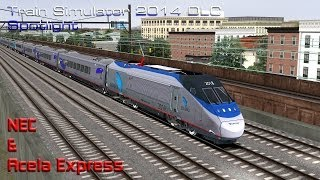 Train Simulator 2014- DLC Spotlight: NEC Route & Acela Express