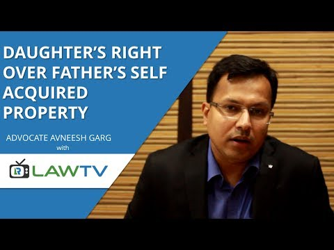 Indian Kanoon - Daughter's right over father's self acquired property - LawRato