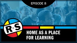 REINVENTING.SCHOOL Episode 8: Home as a Place for Learning
