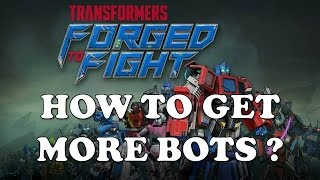 How To Get More Bots! - Transformers: Forged To Fight