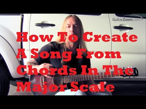 how-to-create-a-song-from-chords-in-the-major-scale-|-guitarzoom.com-|-steve-stine