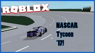 FIVE FLAGS SPEEDWAY! | Roblox NASCAR Tycoon '17 PART 2