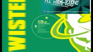 DJ Vibe feat Franklin Fuentes - I´ll Take You (The Light Of Day Mix)