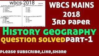 WBCS mains 2018 history , geography (paper III) question solved