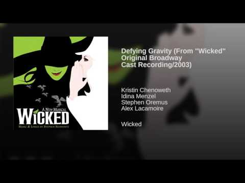 """Defying Gravity (From """"Wicked"""" Original Broadway Cast Recording/2003)"""
