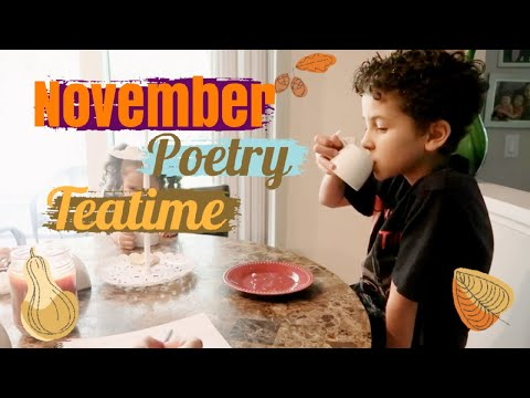 NEW POETRY TEATIME THEME || Thanksgiving Poetry Teatime For Homeschool