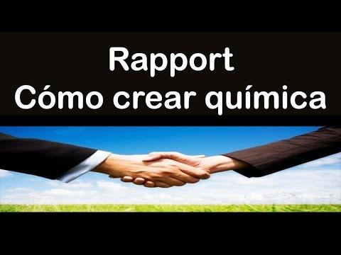 Rapport como generar quimica y empatia con cualquier persona