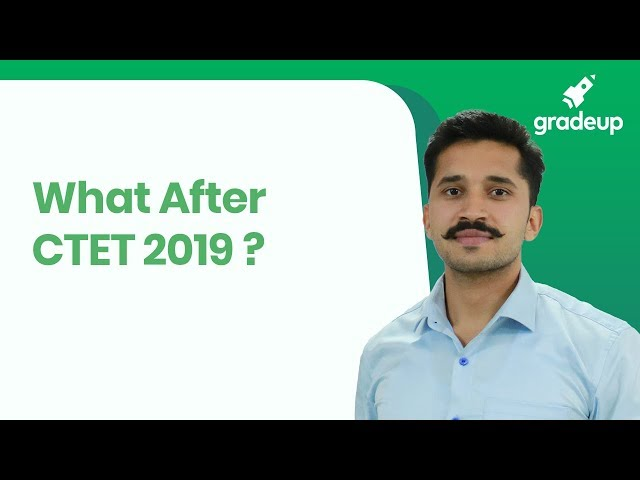 What After CTET 2019 | कैसे पाएं सरकारी नौकरी CTET 2019 के बाद