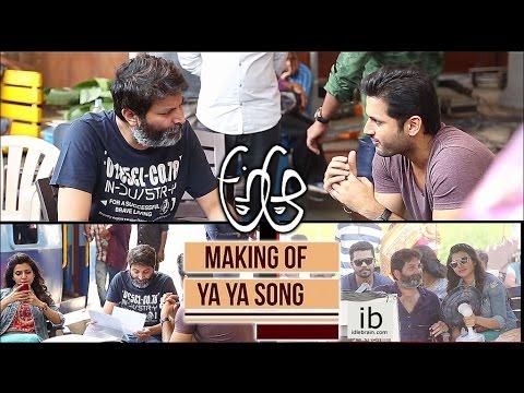 A Aa Yaa Yaa Song Making