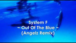 System F - Out Of The Blue ( Angelz Remix ) HQ