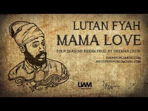 Lutan Fyah - Mama Love (Four Seasons Riddim) [prod. by Fireman Crew]
