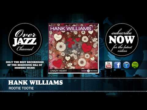 Hank Williams - Rootie Tootie