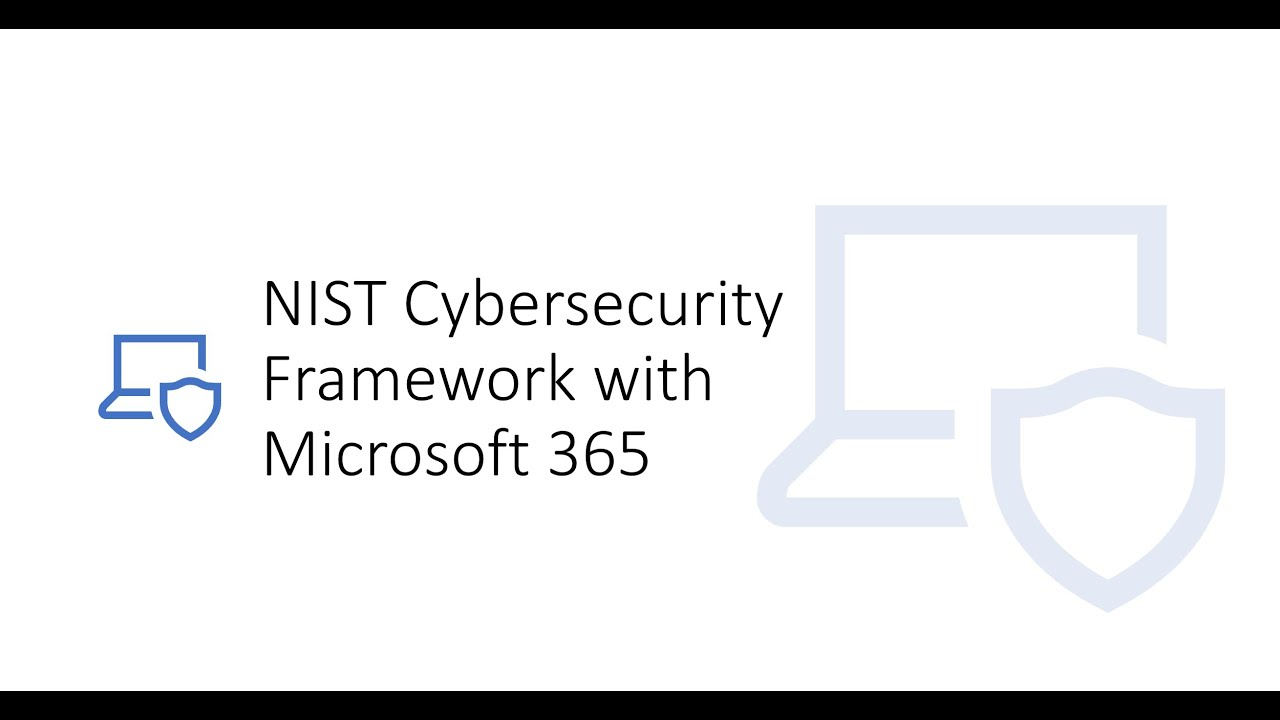 Nist Cybersecurity Framework With Microsoft 365  Part 1