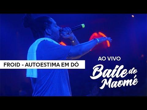 Froid - Autoestima em Dó | Ao Vivo Baile do Maomé 11.10.2017