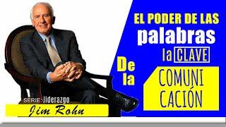 Jim Rohn // El poder de las PALABRAS es la clave en la COMUNICACIÓN