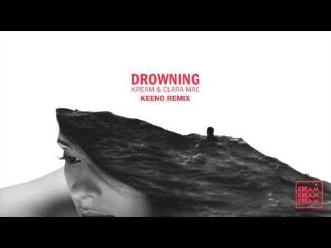 KREAM & Clara Mae - Drowning (Keeno Remix)