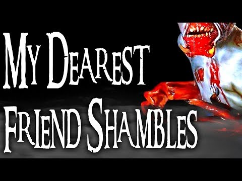 """My Dear Friend Shambles""   CreepyPasta Storytime"