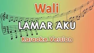 Download Lagu Wali - Lamar Aku (Karaoke Lirik Tanpa Vokal) by regis mp3