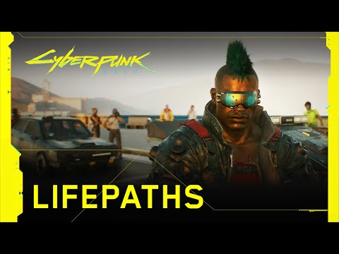 Cyberpunk 2077 — Lifepaths