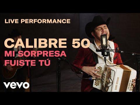"""Calibre 50 - """"Mi Sorpresa Fuiste Tú""""   Vevo"""