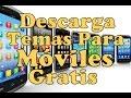 Temas Para Moviles Gratis Como Descargar Temas Para Moviles Gratis Online Temas Para Celulares 2015