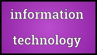 Information technology Meaning