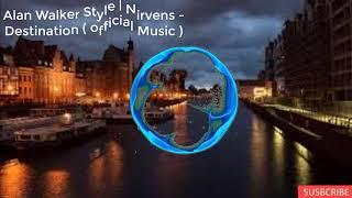 Alan Walker Style Nirvens Destination Music.mp3