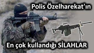 Polis özel harekatın en çok kullanmayı tercih ettiği silahlar