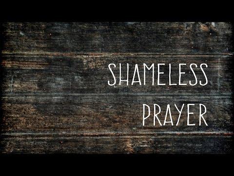Eric Paul Dorman Prayer: SHAMELESS