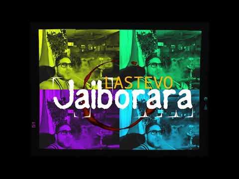 LASTEVO - Jaiborara  (New2017)