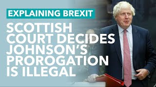 Johnson's Prorogation is Illegal Says Scottish Court - Brexit Explained