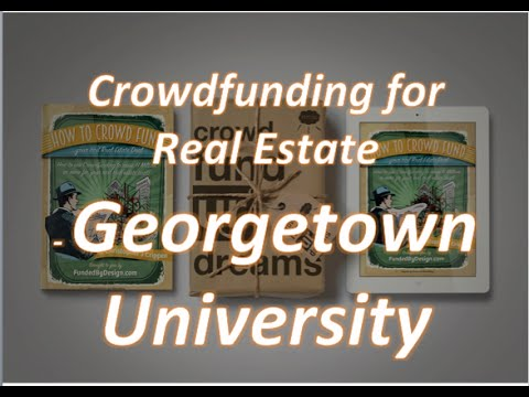 Georgetown University Real Estate Crowdfunding Lecture