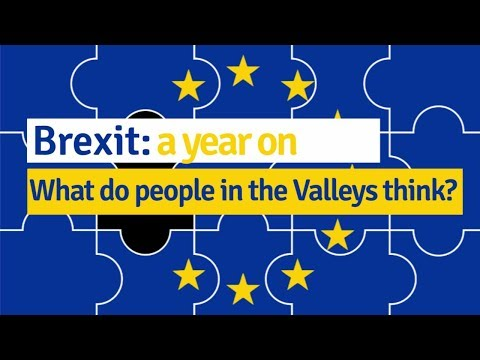 One year on: How people in the Valleys feel about Brexit