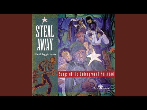 Harriet Tubman / Steal Away