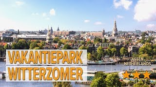 Vakantiepark Witterzomer hotel review   Hotels in Assen   Netherlands Hotels
