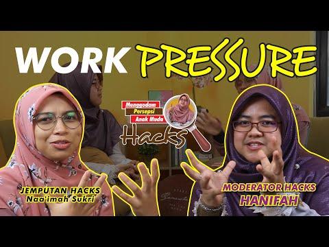 4 | Bagaimana menghadapi pressure kerja? Jom HACKS!