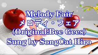 """Melody Fair"" (Bee Gees) sung by SongCat Hiro"