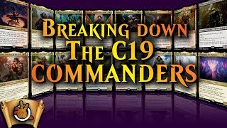breaking-down-the-c19-commanders-i-the-command-zone-280-i-magic-the-gathering-edh