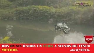 UFO, DOS OVNIS RAROS EN CUBA A MENOS DE CINCO METROS, abril/2018.