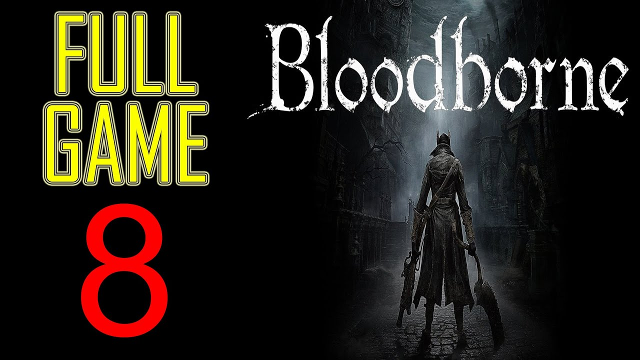 Bloodborne Walkthrough part 8 PS4 Gameplay lets play