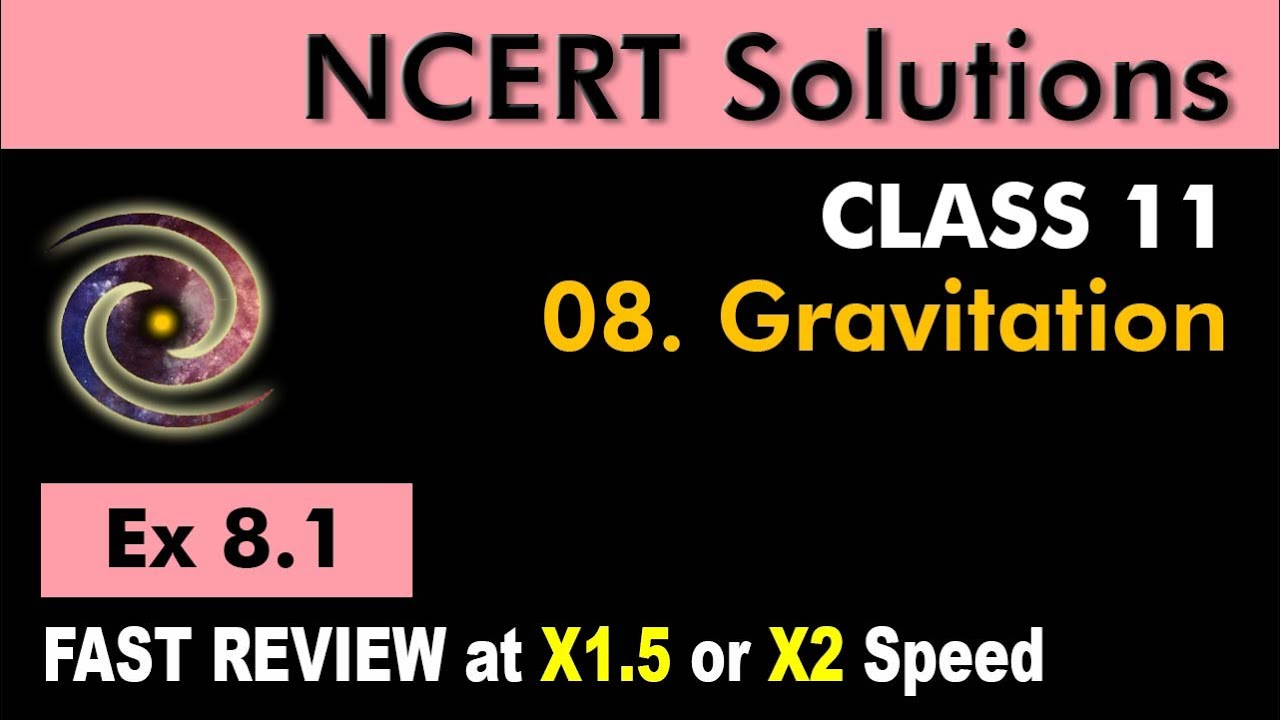 Class 11 Physics NCERT Solutions   Ex 8 1 Chapter 8   Gravitation   by  Ashish Arora