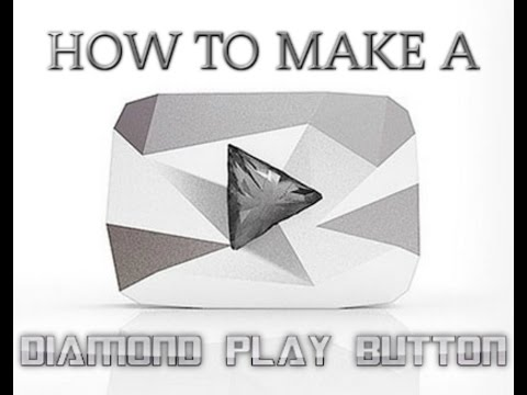 How To Make A Youtube Diamond Play Button Youtube
