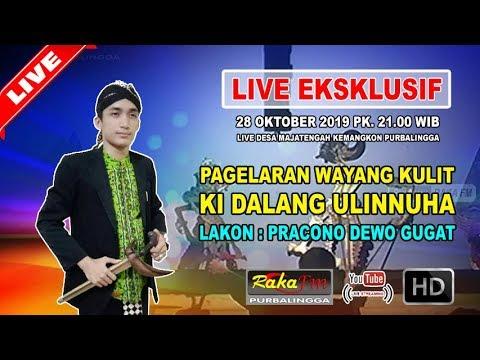 🔴 LIVE HD Ki Dalang ULINNUHA, Lakon Pracono Dewo Gugat, Kemangkon PBG (28 Okt 2019)