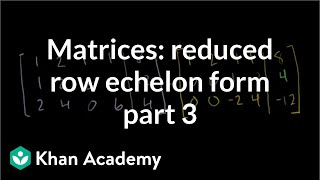 Matrices Reduced row echelon form 3 Vectors and spaces Linear Algebra Khan Academy
