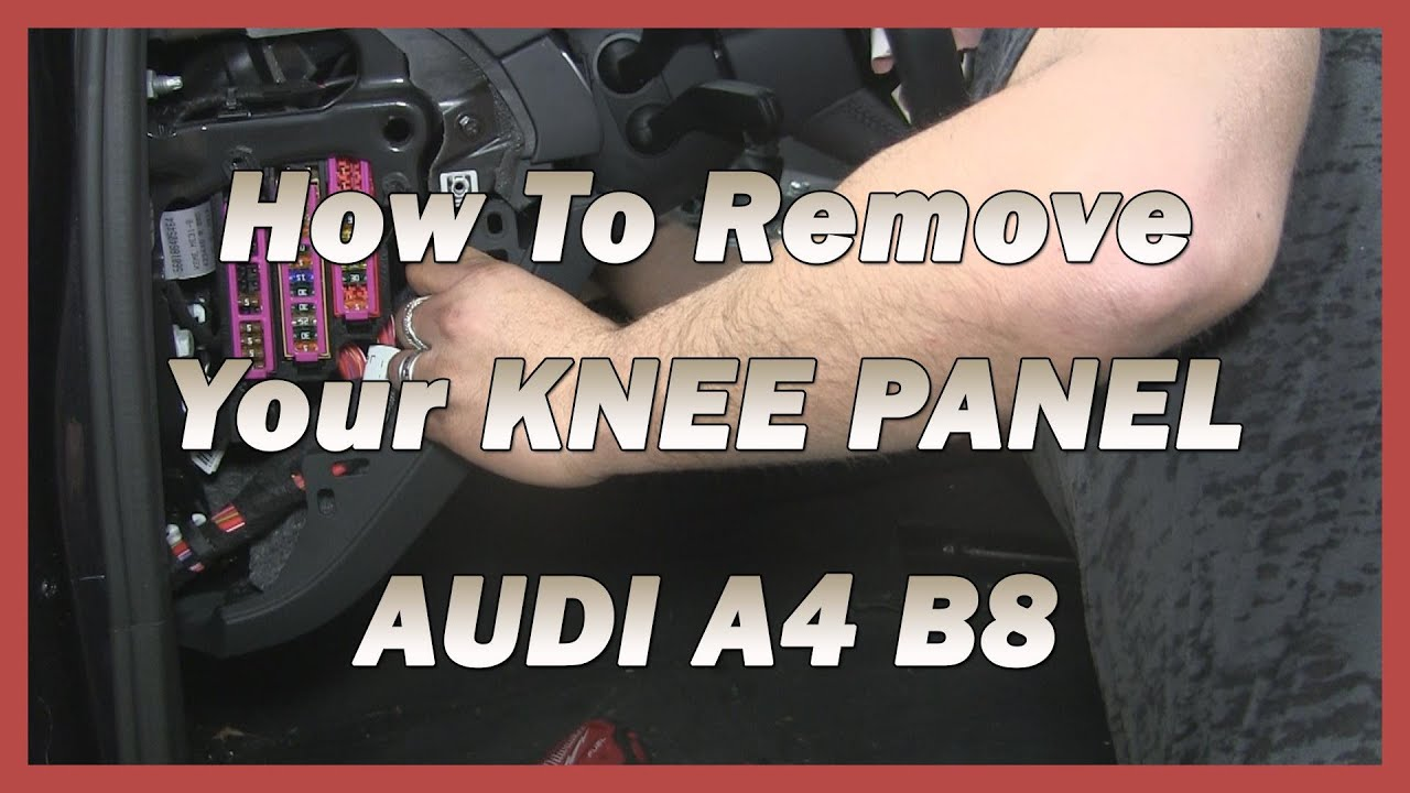 How To Remove Your Knee Panel Audi A4 B8 B85 2008 2015 Youtube 2011 Q5 Fuse Box