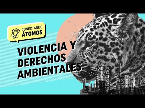 Conectando Átomos Ep.22 Violencia y derechos ambientales