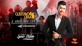 Baixar Gusttavo Lima - O Amor Nao Tem DNA (Lyric Video) Otavio Art Designer