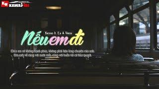 Nếu Em Đi - Keyon ft. E.s & Venn [ Official Lyric Video ]