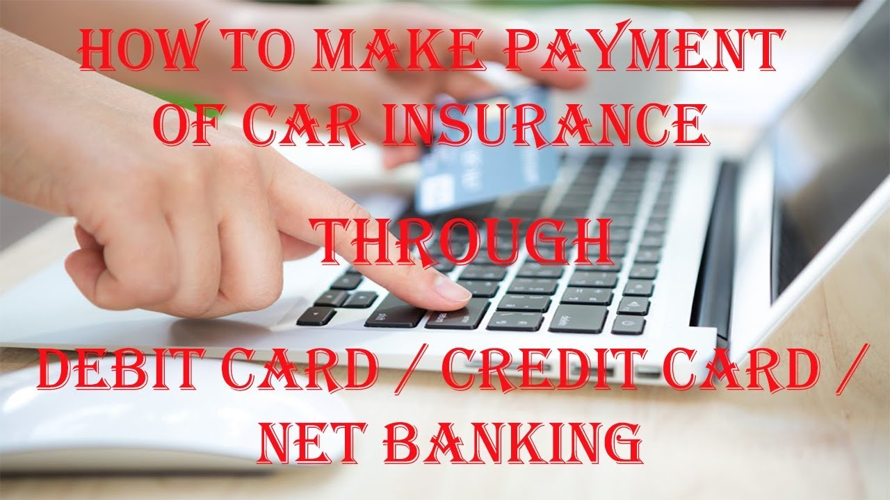 How to make Payment of Car Insurance through Banks /Debit ...